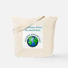 The World Revolves Around Me! Tote Bag