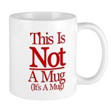 This Is NOT A Mug (It's A Mug)