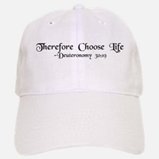 """Therefore, Choose..."" Baseball Baseball Cap"