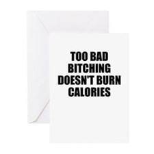 Bitching doesnt burn calories Greeting Cards (Pk o