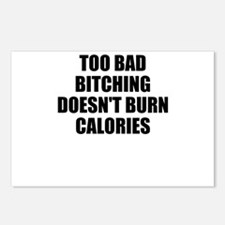 Bitching doesnt burn calories Postcards (Package o