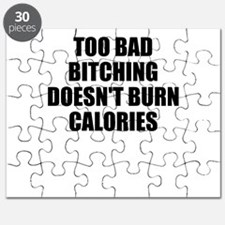 Bitching doesnt burn calories Puzzle