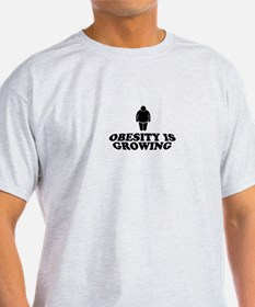 Obesity Is Growing T-Shirt