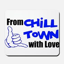 From Chill Town w/ Love Mousepad