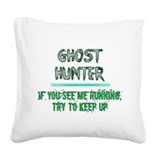 Ghost Hunter Square Canvas Pillow