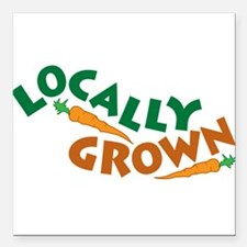 """Locally Grown Square Car Magnet 3"""" x 3"""""""