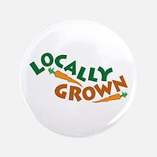 """Locally Grown 3.5"""" Button"""