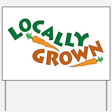 Locally Grown Yard Sign