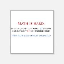 "Math is hard. Square Sticker 3"" x 3"""
