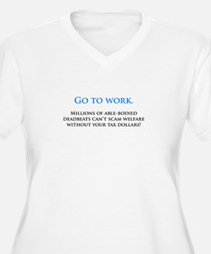 Go to work T-Shirt