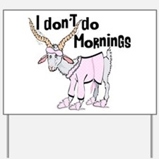 Funny Morning Goat Yard Sign