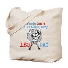 Friends Dont Let Friends Skip Leg Day Tote Bag