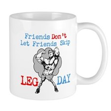 Friends Dont Let Friends Skip Leg Day Mug