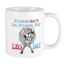 Friends Dont Let Friends Skip Leg Day Small Mug