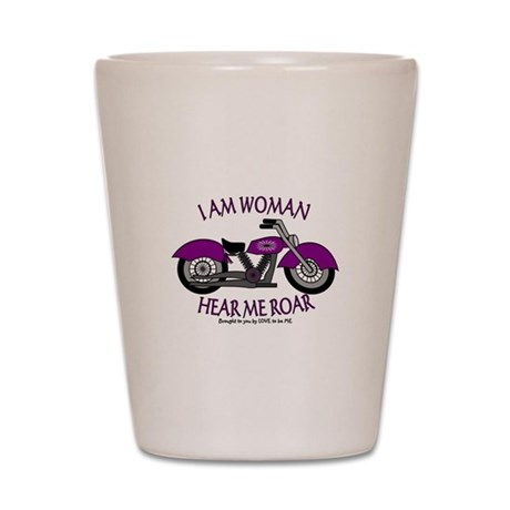 I AM WOMAN HEAR ME ROAR Shot Glass