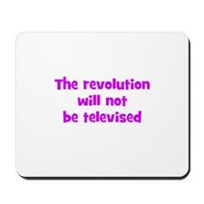 The revolution will not be te Mousepad