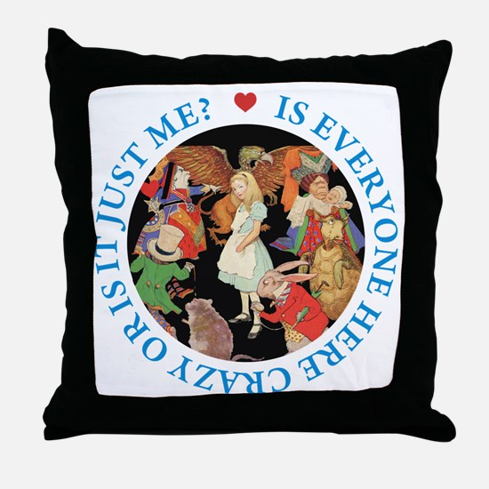 Is Everyone Here Crazy? Throw Pillow