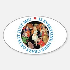 Is Everyone Here Crazy? Sticker (Oval)