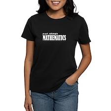 eat. sleep. mathematics Tee