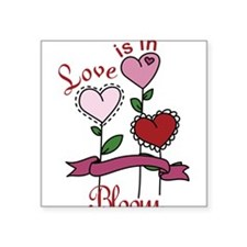 """Love Is In Bloom Square Sticker 3"""" x 3"""""""