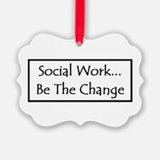 Social Work - Be The Change Ornament