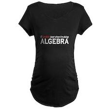 I function best ... Algebra T-Shirt