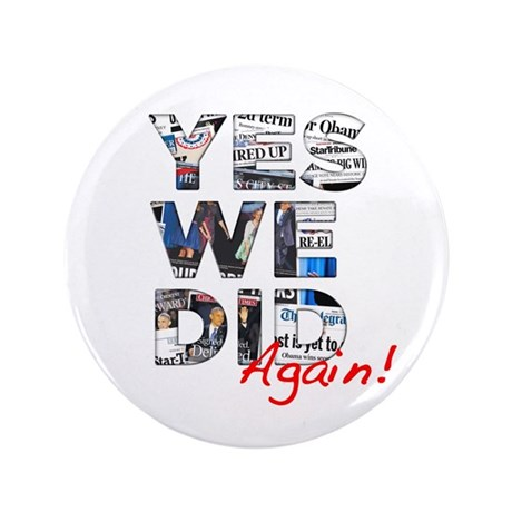 """Yes We Did (Again): Obama 2012 3.5"""" Button"""