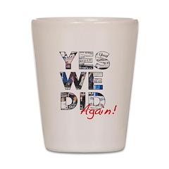 Yes We Did (Again): Obama 2012 Shot Glass