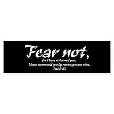 Fear Not Bumper Bumper Sticker