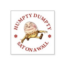 "Humpty Dumpty Sat On A Wall Square Sticker 3"" x 3"""