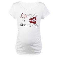 Life Is Like Shirt