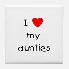 I love my aunties Tile Coaster