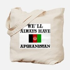 We will always have Afghanistan Tote Bag