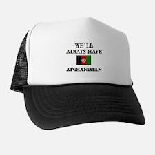We will always have Afghanistan Trucker Hat