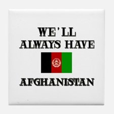 We will always have Afghanistan Tile Coaster