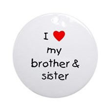 I love my brother & sister Ornament (Round)
