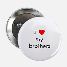 """I love my brothers 2.25"""" Button (100 pack)"""
