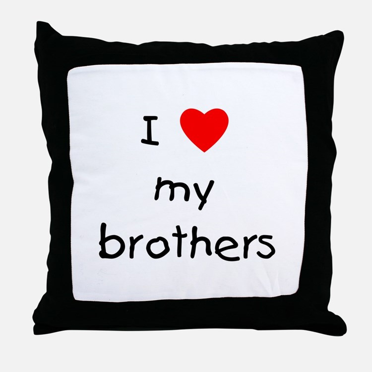 I love my brothers Throw Pillow