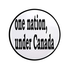 "One Nation Under Canada 3.5"" Button"