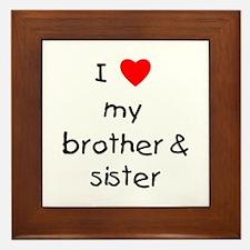 I love my brother & sister Framed Tile