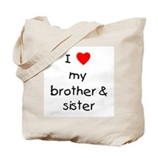 I love my brother & sister Tote Bag