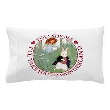 Follow Me To Wonderland Pillow Case