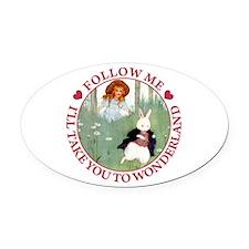Follow Me To Wonderland Oval Car Magnet