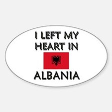 I Left My Heart In Albania Oval Decal