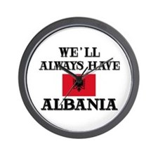 We Will Always Have Albania Wall Clock