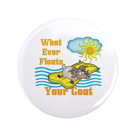 "Float Your Goat 3.5"" Button"