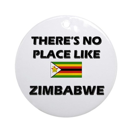 There Is No Place Like Zimbabwe Ornament (Round)