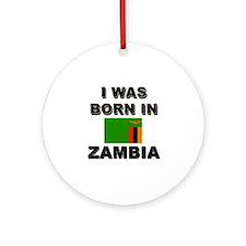 I Was Born In Zambia Ornament (Round)