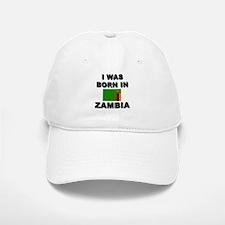 I Was Born In Zambia Baseball Baseball Cap