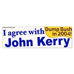 I Agree With John Kerry Bumper Bumper Sticker